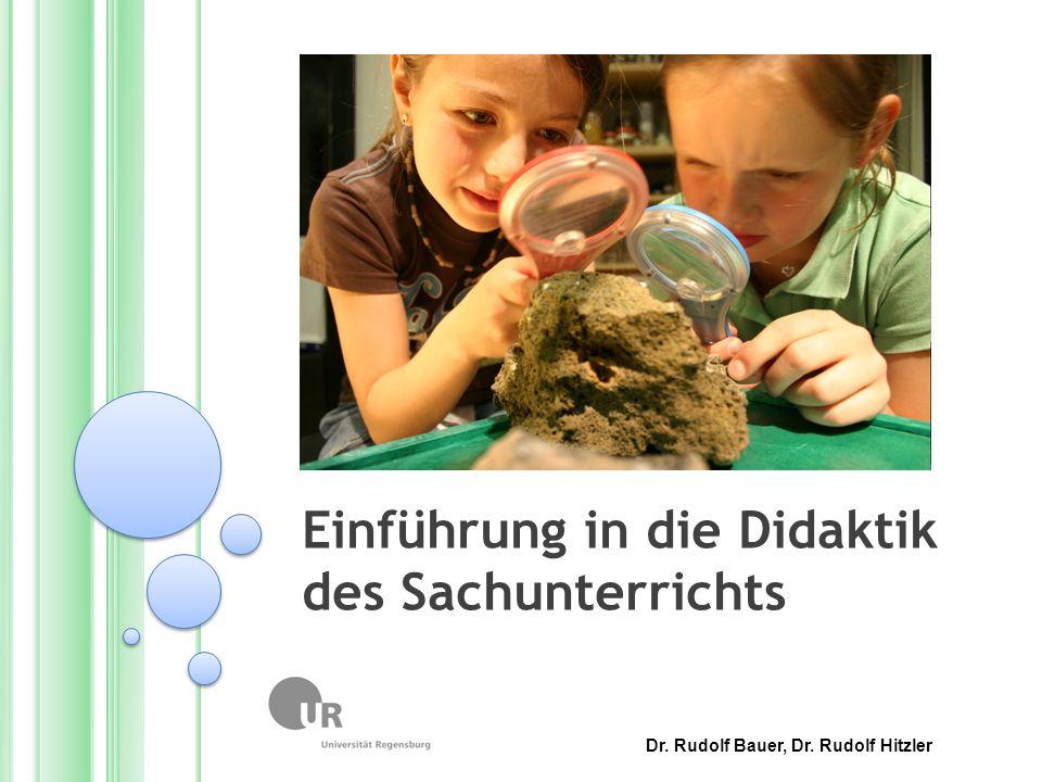 Einführung in die Didaktik des Sachunterrichts Dr. Rudolf Bauer, Dr. Rudolf Hitzler