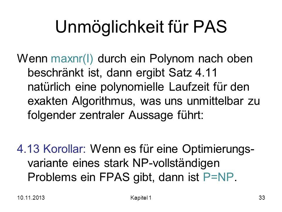 Unmöglichkeit für PAS Wenn maxnr(I) durch ein Polynom nach oben beschränkt ist, dann ergibt Satz 4.11 natürlich eine polynomielle Laufzeit für den exa