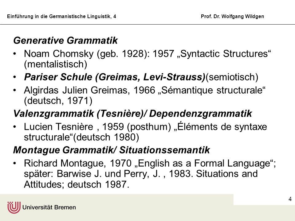 Einführung in die Germanistische Linguistik, 4Prof. Dr. Wolfgang Wildgen 4 Generative Grammatik Noam Chomsky (geb. 1928): 1957 Syntactic Structures (m