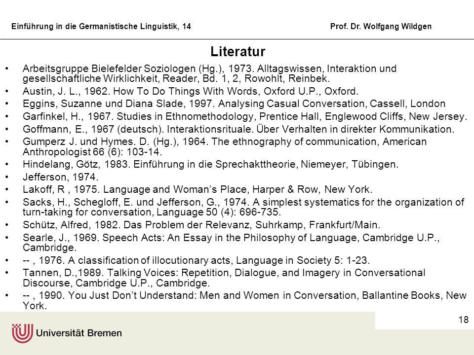 Einführung in die Germanistische Linguistik, 14Prof. Dr. Wolfgang Wildgen 18 Literatur Arbeitsgruppe Bielefelder Soziologen (Hg.), 1973. Alltagswissen