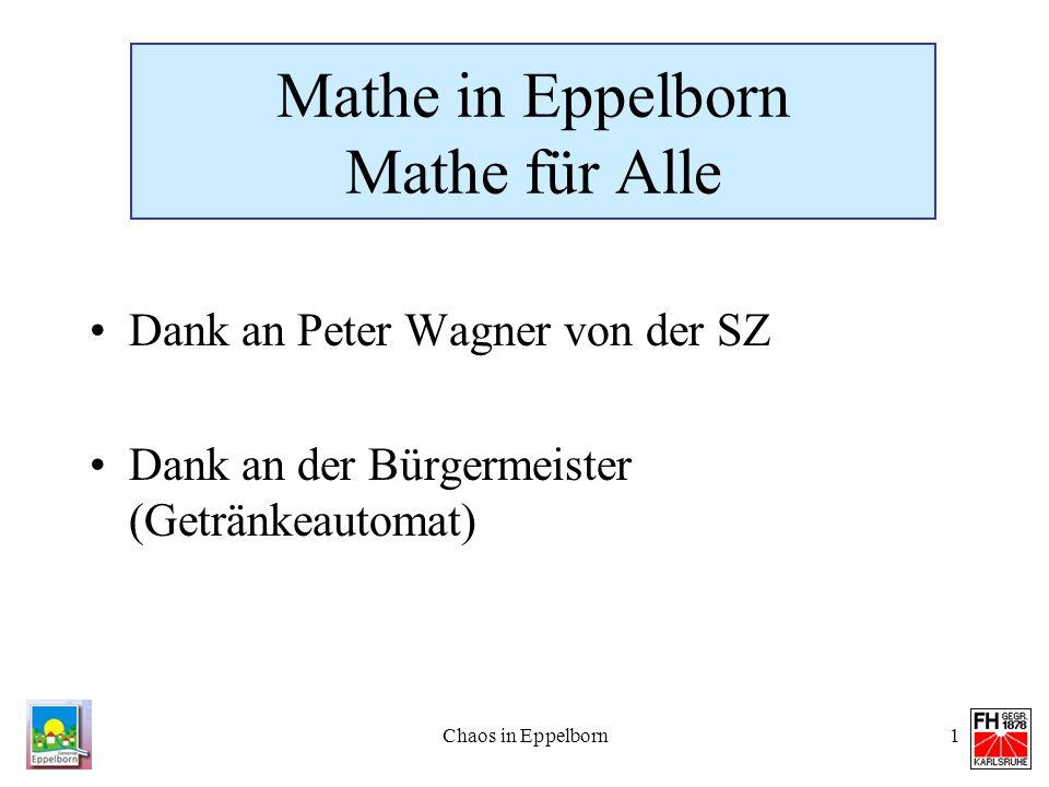 Chaos in Eppelborn1 Mathe in Eppelborn Mathe für Alle Dank an Peter Wagner von der SZ Dank an der Bürgermeister (Getränkeautomat)