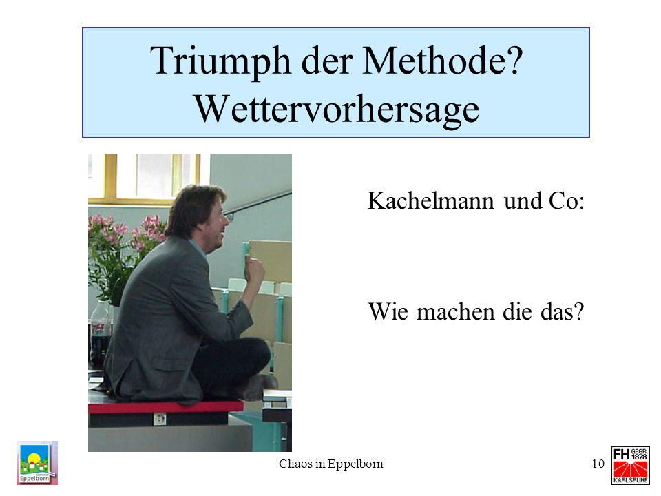 Chaos in Eppelborn10 Triumph der Methode? Wettervorhersage Kachelmann und Co: Wie machen die das?