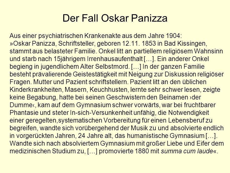 Der Fall Oskar Panizza Aus einer psychiatrischen Krankenakte aus dem Jahre 1904: »Oskar Panizza, Schriftsteller, geboren 12.11. 1853 in Bad Kissingen,