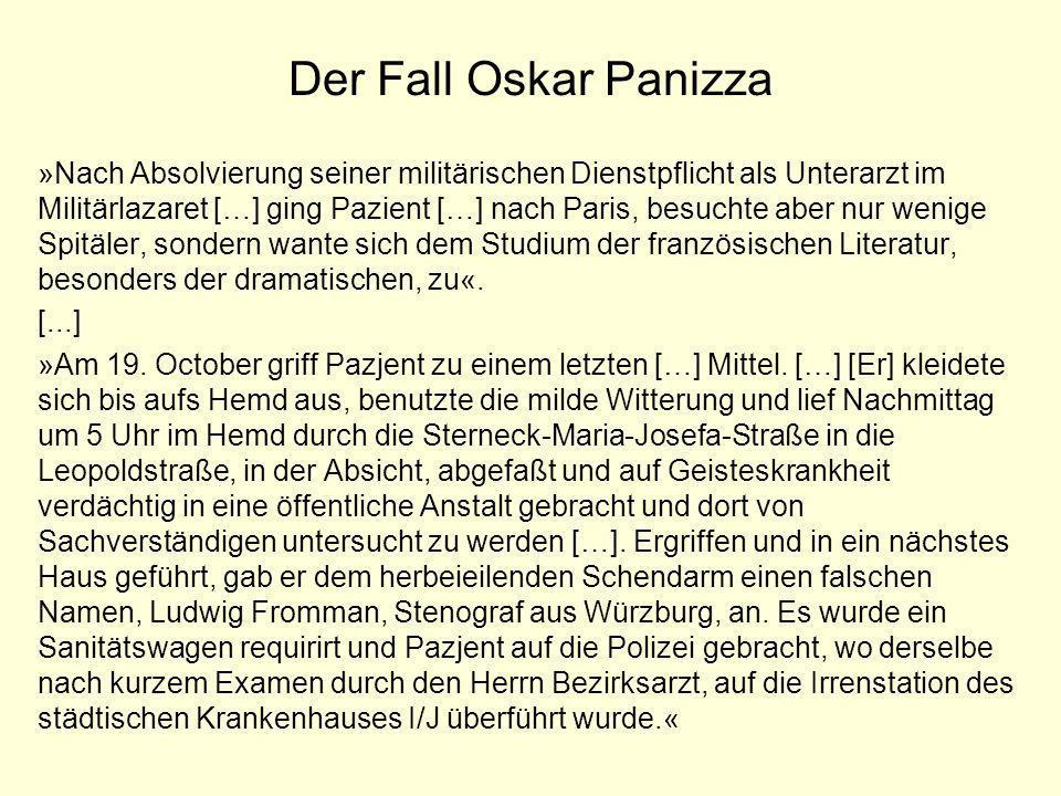Der Fall Oskar Panizza »Nach Absolvierung seiner militärischen Dienstpflicht als Unterarzt im Militärlazaret […] ging Pazient […] nach Paris, besuchte