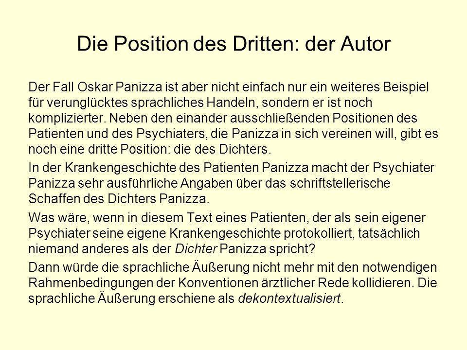 Die Position des Dritten: der Autor Der Fall Oskar Panizza ist aber nicht einfach nur ein weiteres Beispiel für verunglücktes sprachliches Handeln, so