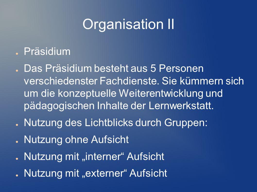 Organisation II Präsidium Das Präsidium besteht aus 5 Personen verschiedenster Fachdienste. Sie kümmern sich um die konzeptuelle Weiterentwicklung und