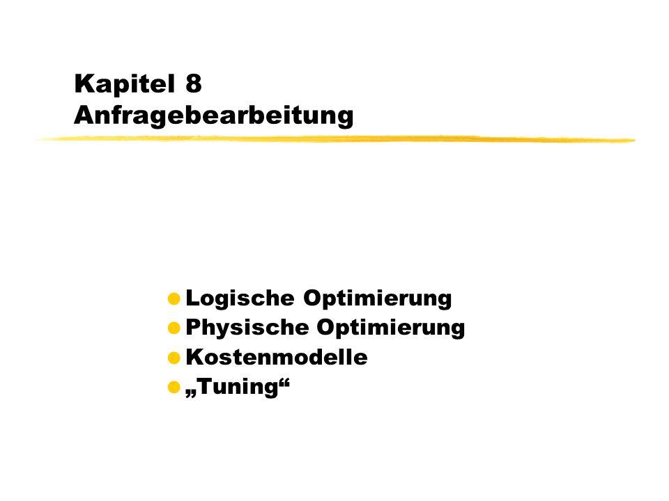 122 Wiederholung der Optimierungsphasen select distinct s.Semester from Studenten s, hören h Vorlesungen v, Professoren p where p.Name = ´Sokrates´ and v.gelesenVon = p.PersNr and v.VorlNr = h.VorlNr and h.MatrNr = s.MatrNr sh v p p.Name = ´Sokrates´ and...