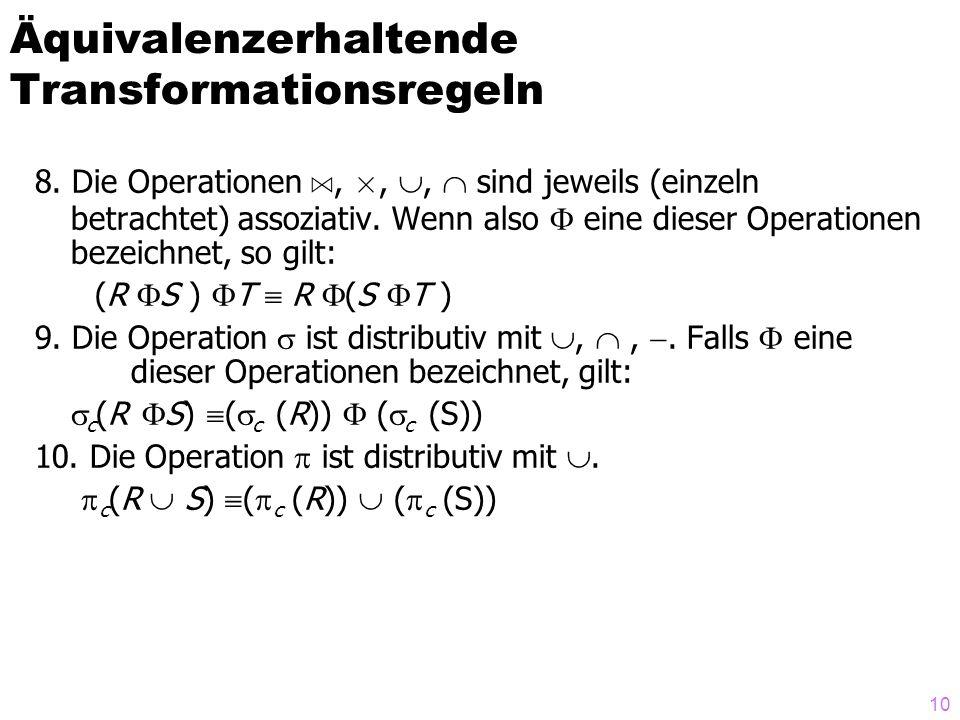 10 8. Die Operationen A,,, sind jeweils (einzeln betrachtet) assoziativ.