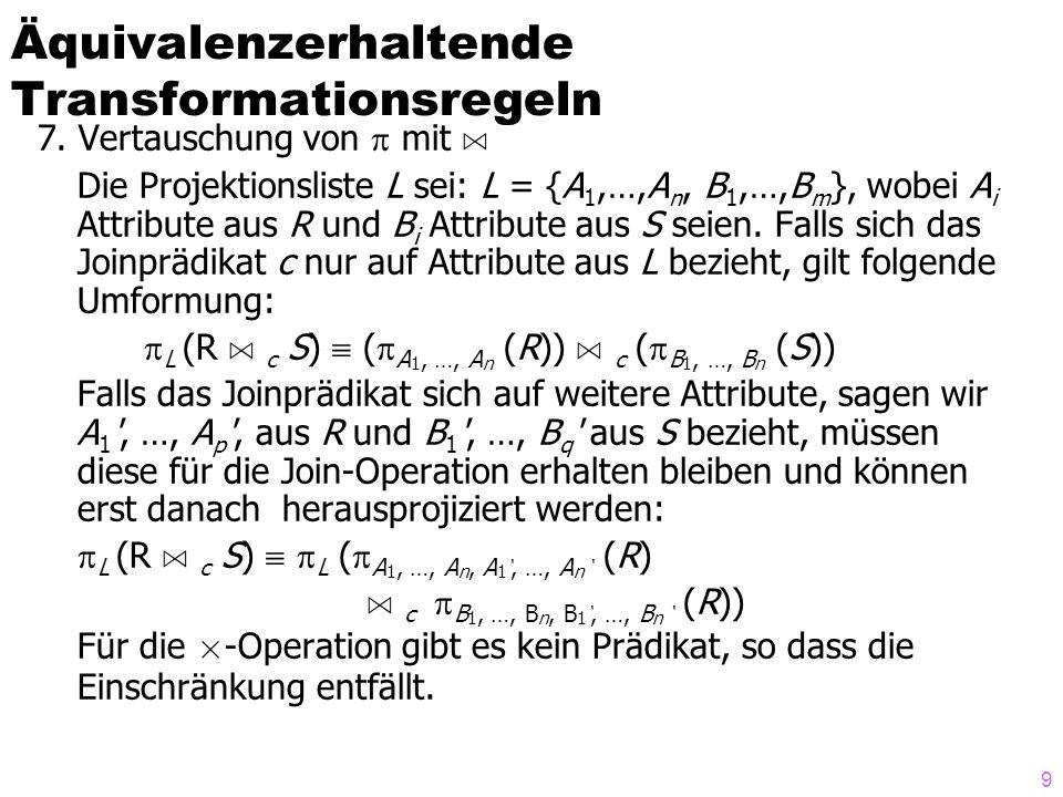 120 Übersetzung der logischen Algebra l R [NestedDup] Project l R [SortDup] Sort Project l R [IndexDup] [Hash   Tree] Project l R