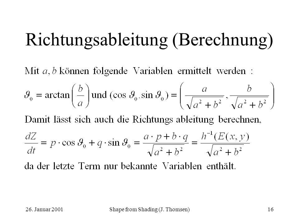 26. Januar 2001Shape from Shading (J. Thomsen)16 Richtungsableitung (Berechnung)