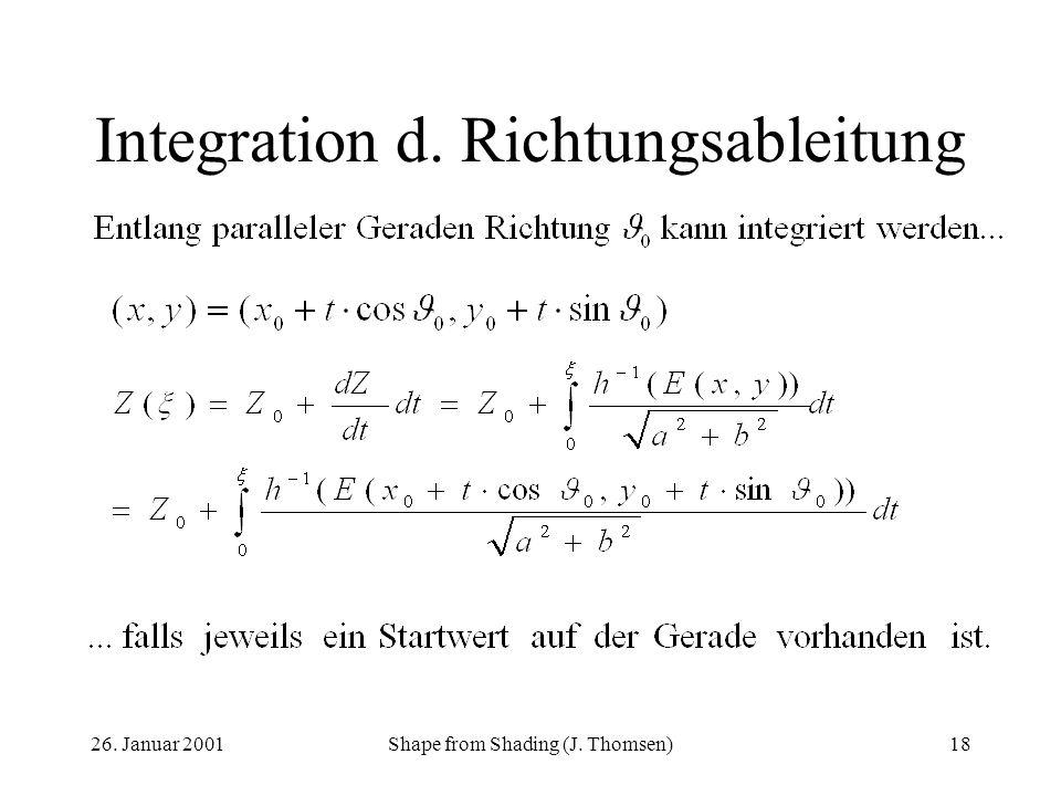 26. Januar 2001Shape from Shading (J. Thomsen)18 Integration d. Richtungsableitung