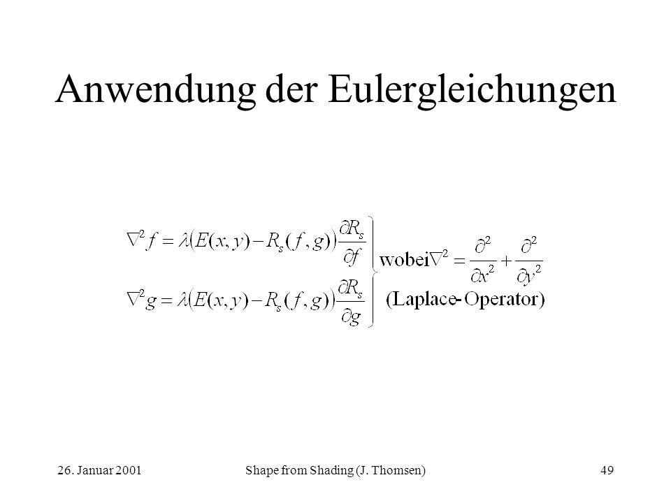 26. Januar 2001Shape from Shading (J. Thomsen)49 Anwendung der Eulergleichungen