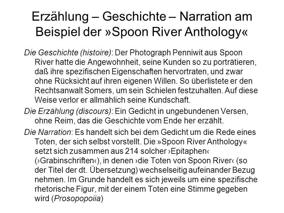 Erzählung – Geschichte – Narration am Beispiel der »Spoon River Anthology« Die Geschichte (histoire): Der Photograph Penniwit aus Spoon River hatte di