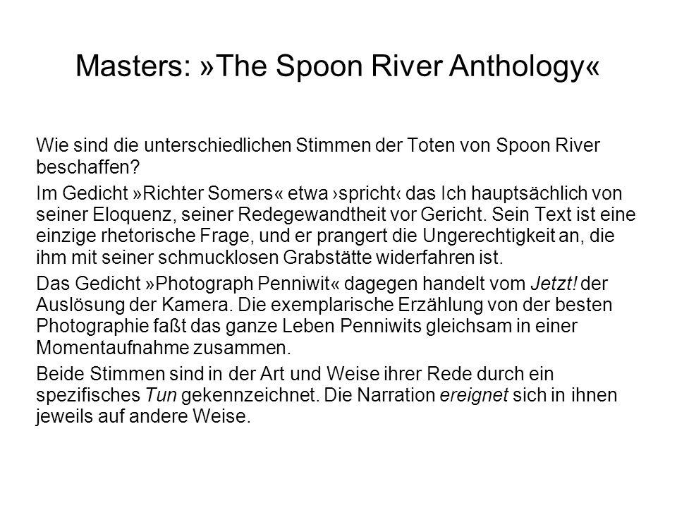 Masters: »The Spoon River Anthology« Wie sind die unterschiedlichen Stimmen der Toten von Spoon River beschaffen? Im Gedicht »Richter Somers« etwa spr
