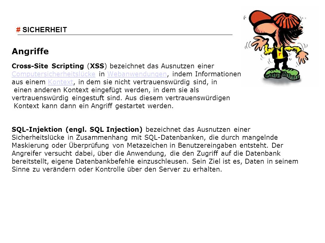 Angriffe Cross-Site Scripting (XSS) bezeichnet das Ausnutzen einer ComputersicherheitslückeComputersicherheitslücke in Webanwendungen, indem Informati