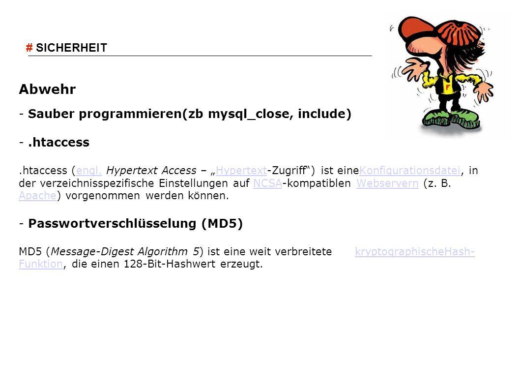 Abwehr - Sauber programmieren(zb mysql_close, include) -.htaccess.htaccess (engl. Hypertext Access – Hypertext-Zugriff) ist eineKonfigurationsdatei, i