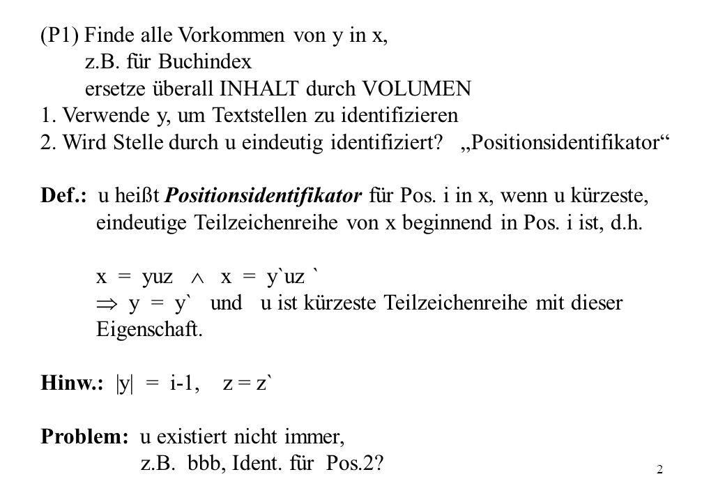 2 (P1) Finde alle Vorkommen von y in x, z.B. für Buchindex ersetze überall INHALT durch VOLUMEN 1. Verwende y, um Textstellen zu identifizieren 2. Wir