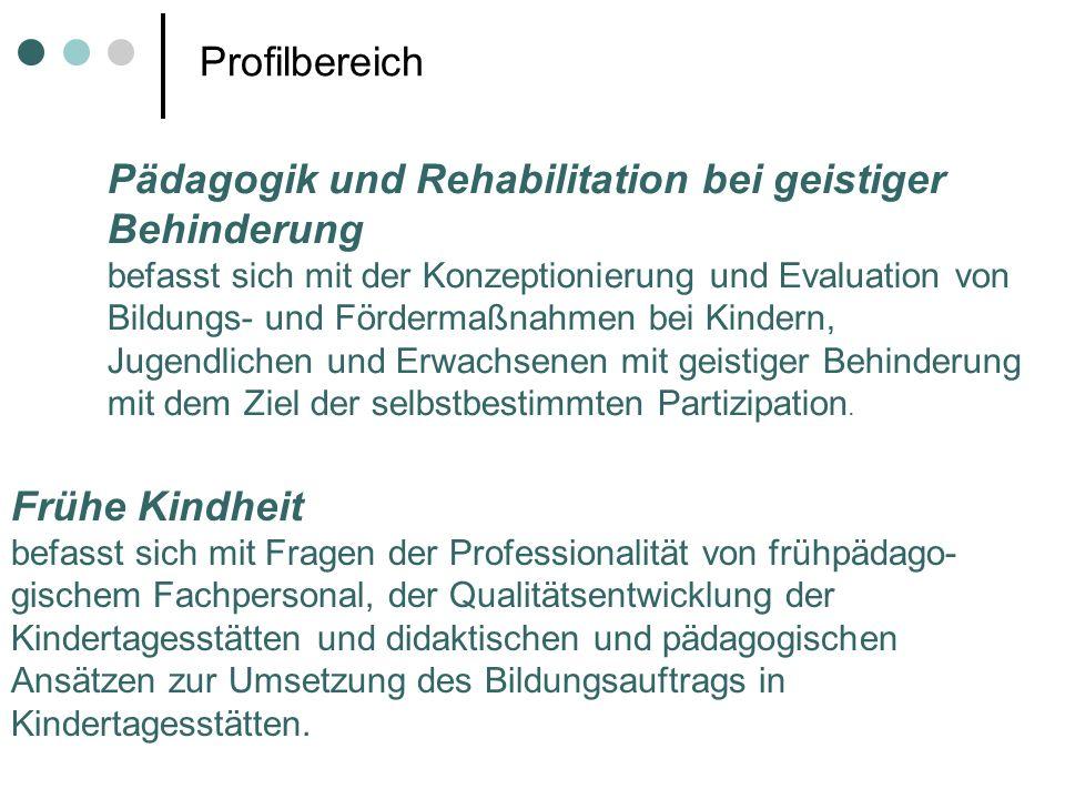 Pädagogik und Rehabilitation bei geistiger Behinderung befasst sich mit der Konzeptionierung und Evaluation von Bildungs- und Fördermaßnahmen bei Kind