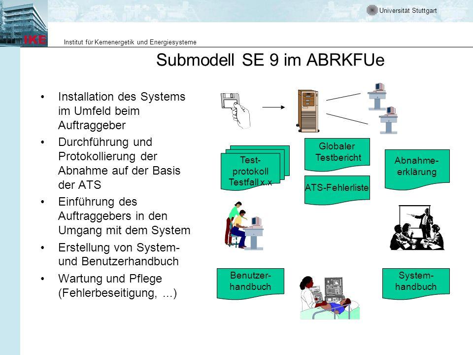 Universität Stuttgart Institut für Kernenergetik und Energiesysteme Submodell SE 9 im ABRKFUe Installation des Systems im Umfeld beim Auftraggeber Dur