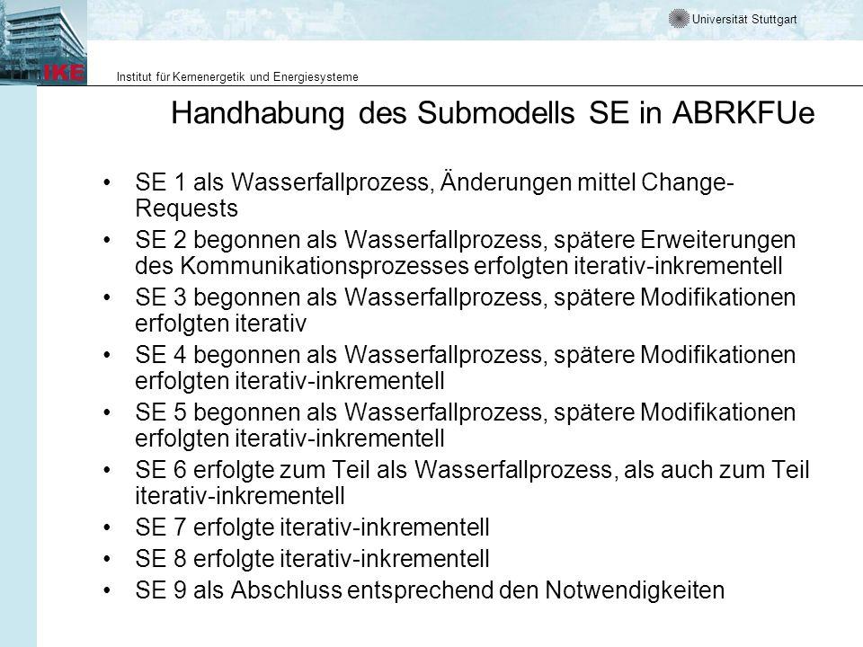 Universität Stuttgart Institut für Kernenergetik und Energiesysteme Handhabung des Submodells SE in ABRKFUe SE 1 als Wasserfallprozess, Änderungen mit