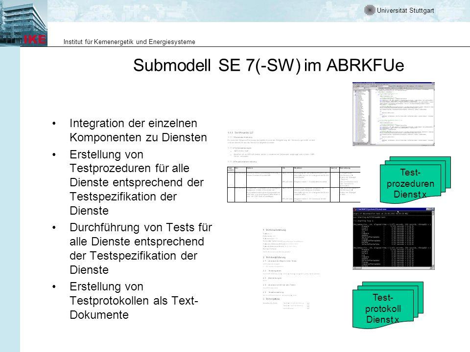 Universität Stuttgart Institut für Kernenergetik und Energiesysteme Submodell SE 7(-SW) im ABRKFUe Integration der einzelnen Komponenten zu Diensten E
