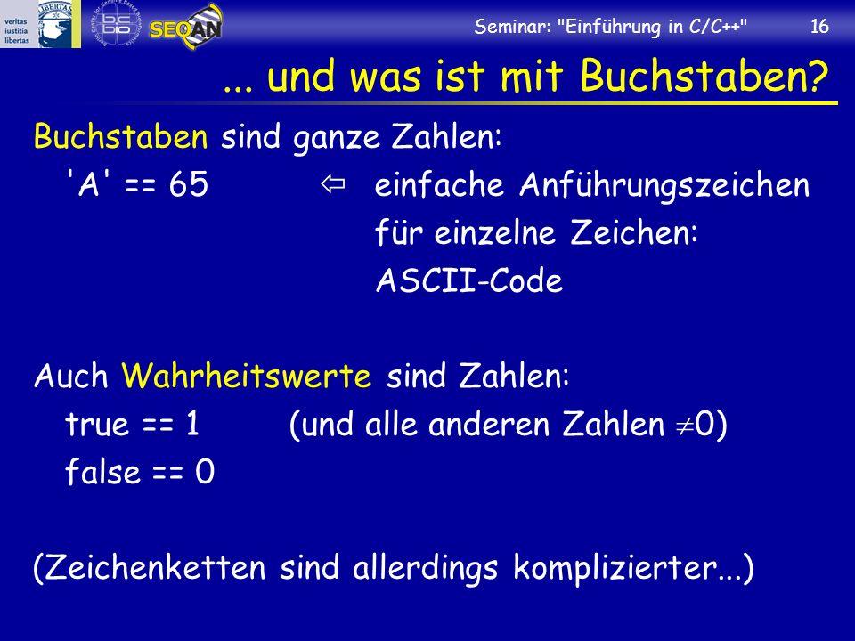 Seminar: Einführung in C/C++ 16...und was ist mit Buchstaben.