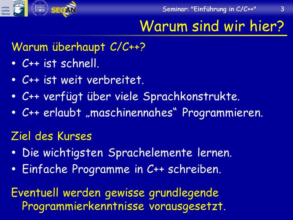 Seminar: Einführung in C/C++ 3 Warum sind wir hier.
