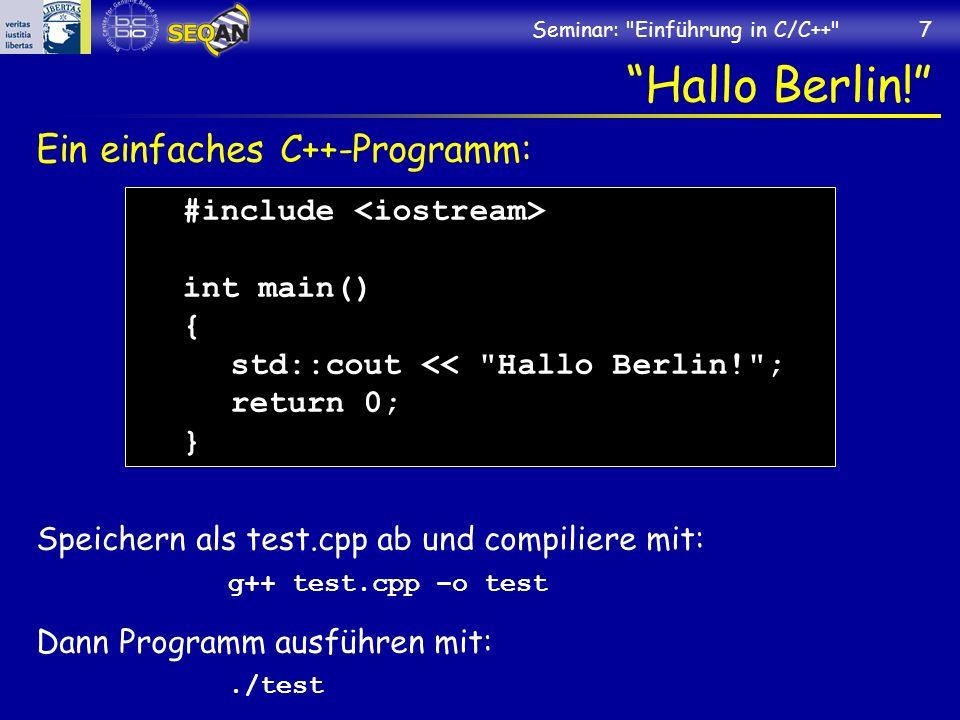 Seminar: Einführung in C/C++ 7 Hallo Berlin.