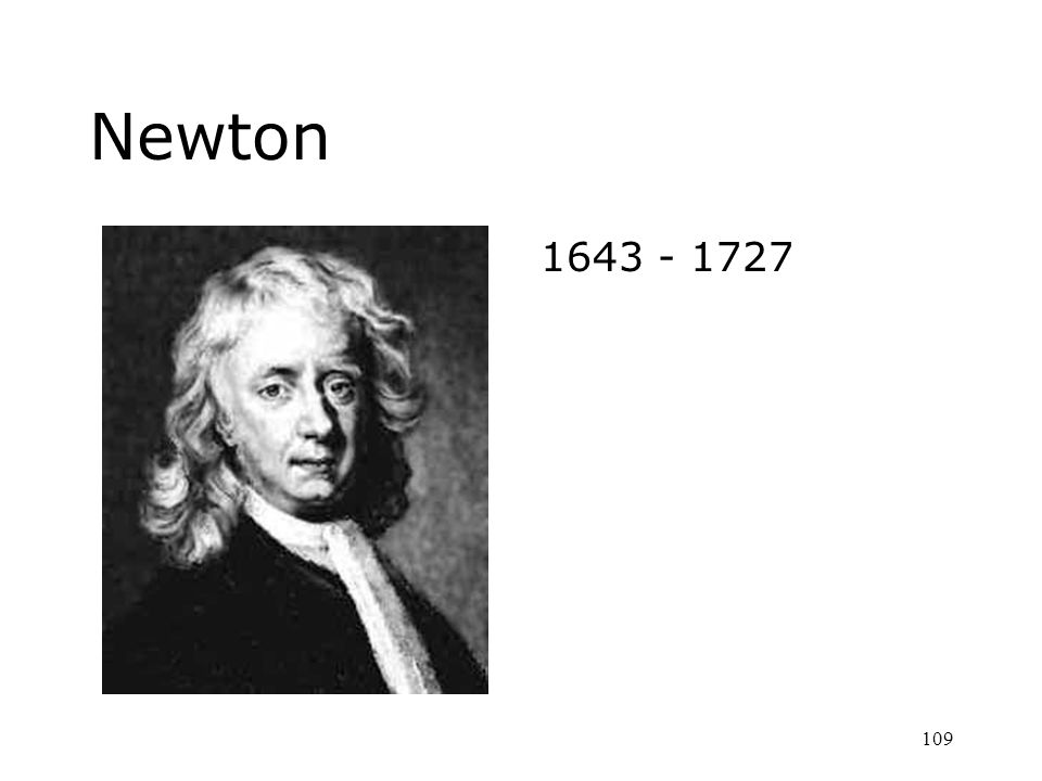 109 Newton 1643 - 1727