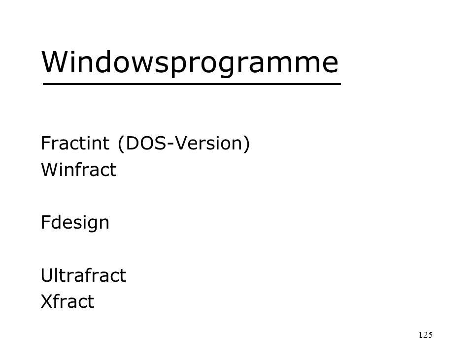 125 Windowsprogramme Fractint (DOS-Version) Winfract Fdesign Ultrafract Xfract