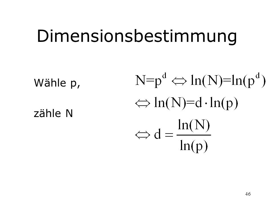 46 Dimensionsbestimmung Wähle p, zähle N