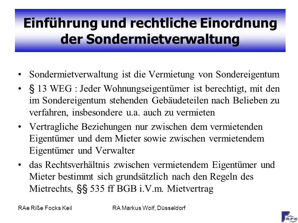RAe Riße Focks KeilRA Markus Wolf, Düsseldorf Einführung und rechtliche Einordnung der Sondermietverwaltung Sondermietverwaltung ist die Vermietung vo