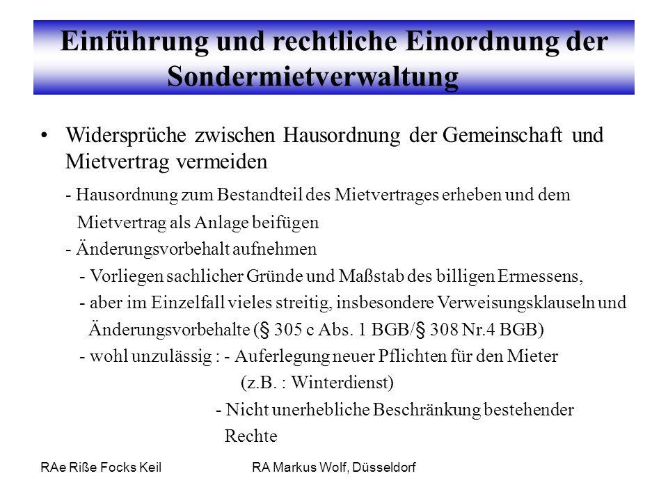 RAe Riße Focks KeilRA Markus Wolf, Düsseldorf Themenübersicht II Widersprüche zwischen Hausordnung der Gemeinschaft und Mietvertrag vermeiden - Hausor