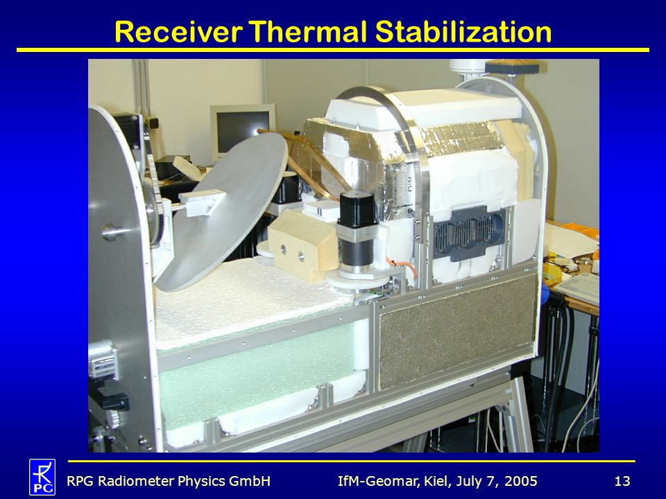 IfM-Geomar, Kiel, July 7, 2005RPG Radiometer Physics GmbH13 Receiver Thermal Stabilization