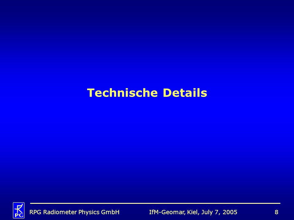 IfM-Geomar, Kiel, July 7, 2005RPG Radiometer Physics GmbH8 Technische Details