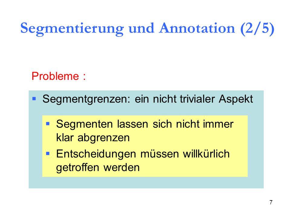 8 Abb.2: Segmentationen un Etikettierungen der Wörter (a) schönes und (b) Günther (das Kiel Korpus) Segmentierung und Annotation (3/5)