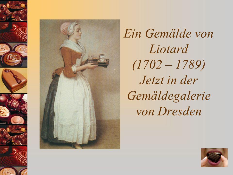 Ein Gemälde von Liotard (1702 – 1789) Jetzt in der Gemäldegalerie von Dresden