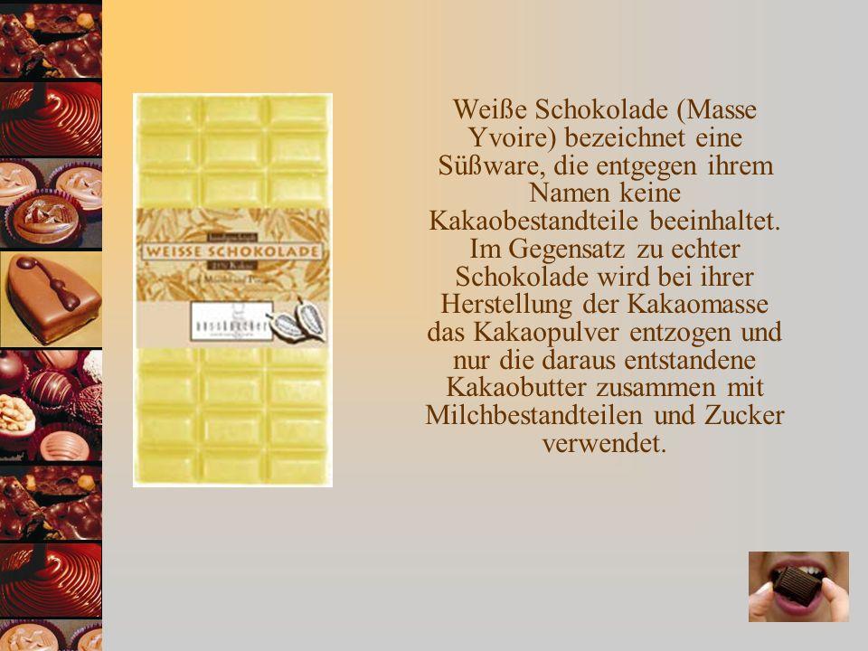 Weiße Schokolade (Masse Yvoire) bezeichnet eine Süßware, die entgegen ihrem Namen keine Kakaobestandteile beeinhaltet. Im Gegensatz zu echter Schokola