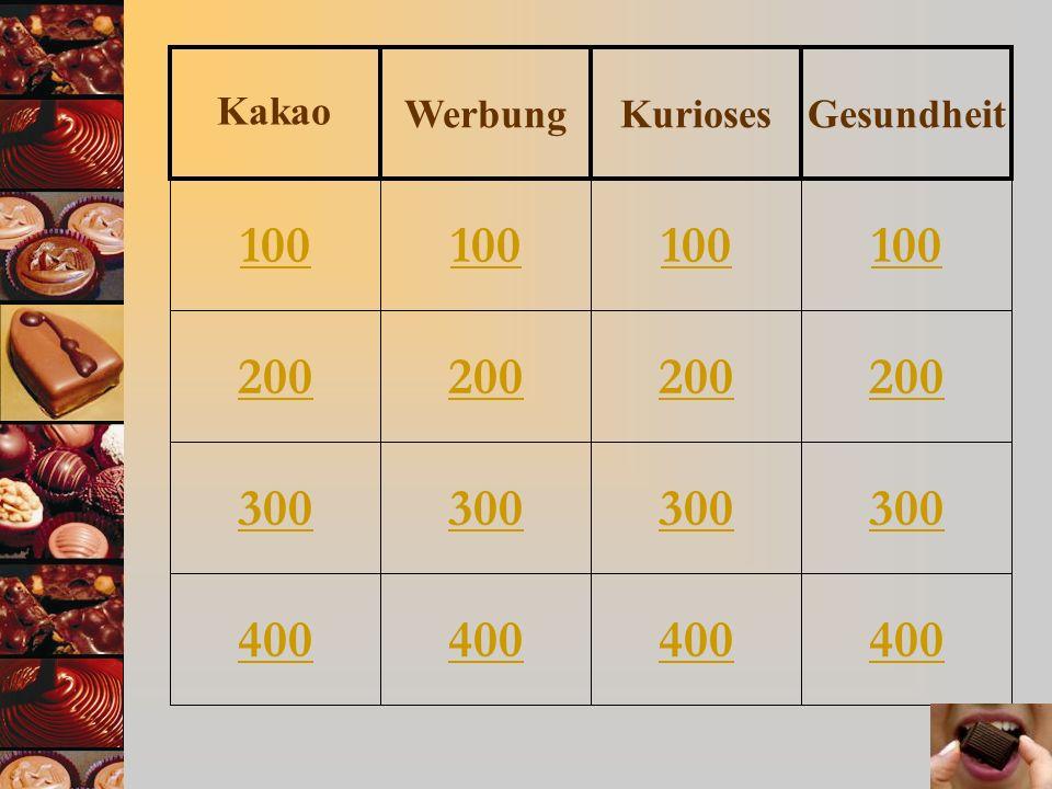 100 200 300 400 100 200 300 400 100 200 300 400 100 200 300 400 WerbungKuriosesGesundheit Kakao