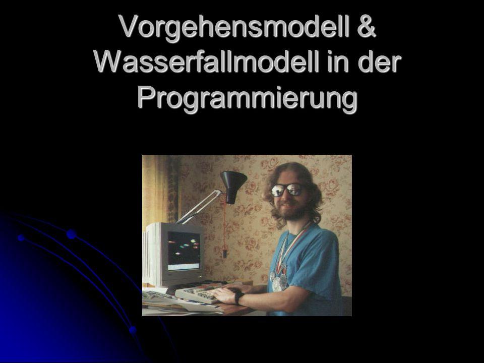 Vorgehensmodell & Wasserfallmodell in der Programmierung