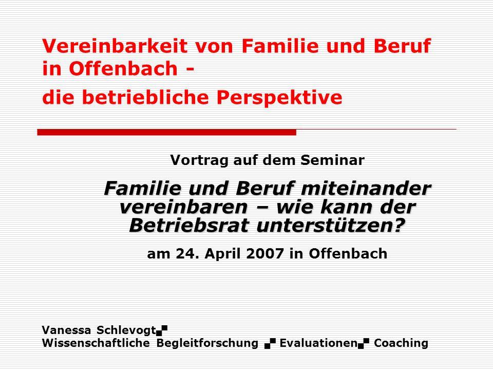 Vanessa Schlevogt Wissenschaftliche Begleitforschung Evaluationen Coaching Vereinbarkeit von Familie und Beruf in Offenbach - die betriebliche Perspek