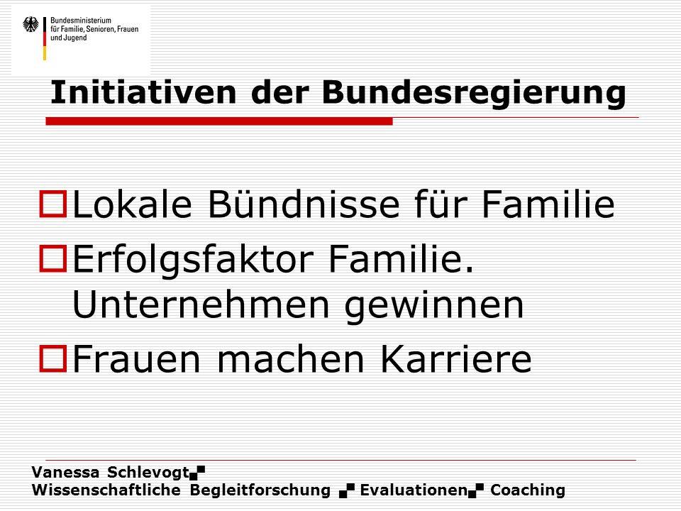 Vanessa Schlevogt Wissenschaftliche Begleitforschung Evaluationen Coaching Initiativen der Bundesregierung Lokale Bündnisse für Familie Erfolgsfaktor