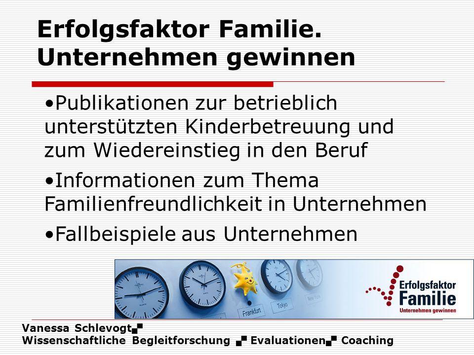 Vanessa Schlevogt Wissenschaftliche Begleitforschung Evaluationen Coaching Erfolgsfaktor Familie. Unternehmen gewinnen Publikationen zur betrieblich u
