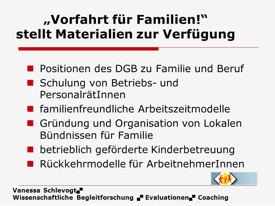 Vanessa Schlevogt Wissenschaftliche Begleitforschung Evaluationen Coaching Vorfahrt für Familien! stellt Materialien zur Verfügung Positionen des DGB