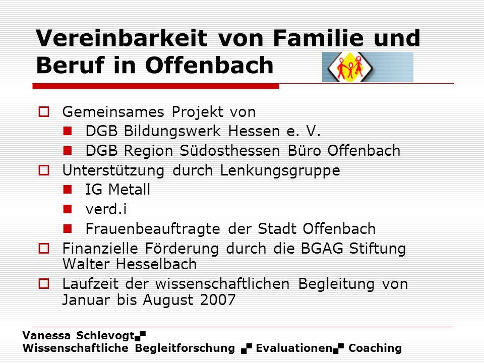 Vanessa Schlevogt Wissenschaftliche Begleitforschung Evaluationen Coaching Vereinbarkeit von Familie und Beruf in Offenbach Gemeinsames Projekt von DG