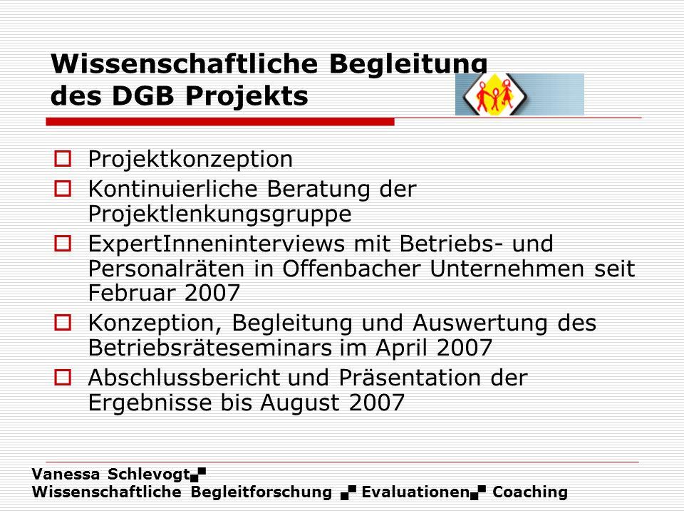 Vanessa Schlevogt Wissenschaftliche Begleitforschung Evaluationen Coaching Wissenschaftliche Begleitung des DGB Projekts Projektkonzeption Kontinuierl