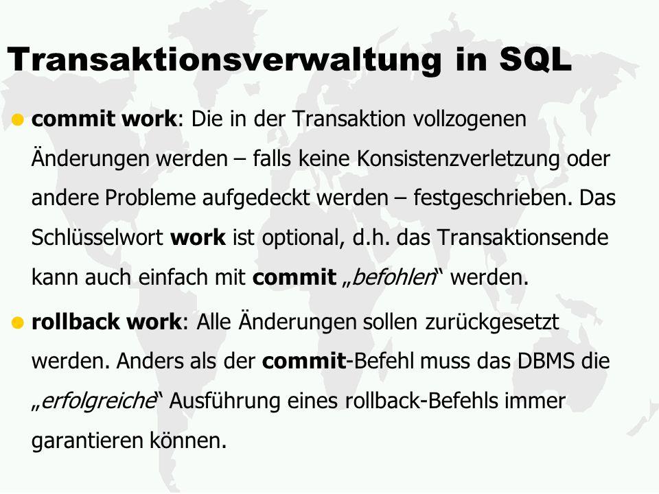 Transaktionsverwaltung in SQL commit work: Die in der Transaktion vollzogenen Änderungen werden – falls keine Konsistenzverletzung oder andere Problem