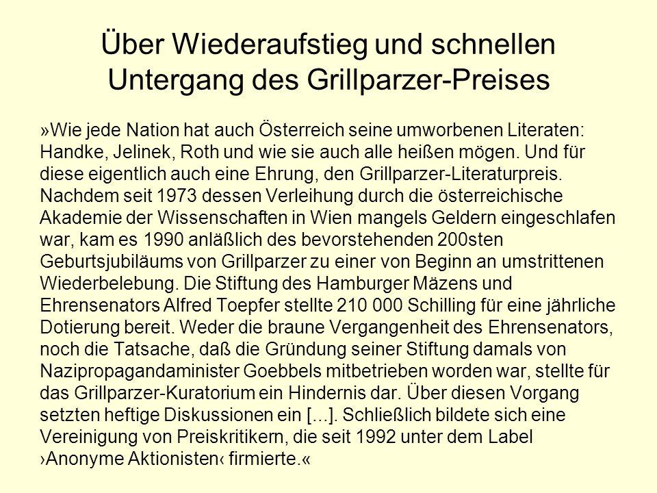 Über Wiederaufstieg und schnellen Untergang des Grillparzer-Preises »Wie jede Nation hat auch Österreich seine umworbenen Literaten: Handke, Jelinek,