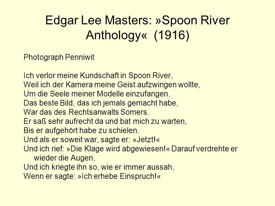 Edgar Lee Masters: »Spoon River Anthology« (1916) Photograph Penniwit Ich verlor meine Kundschaft in Spoon River, Weil ich der Kamera meine Geist aufz