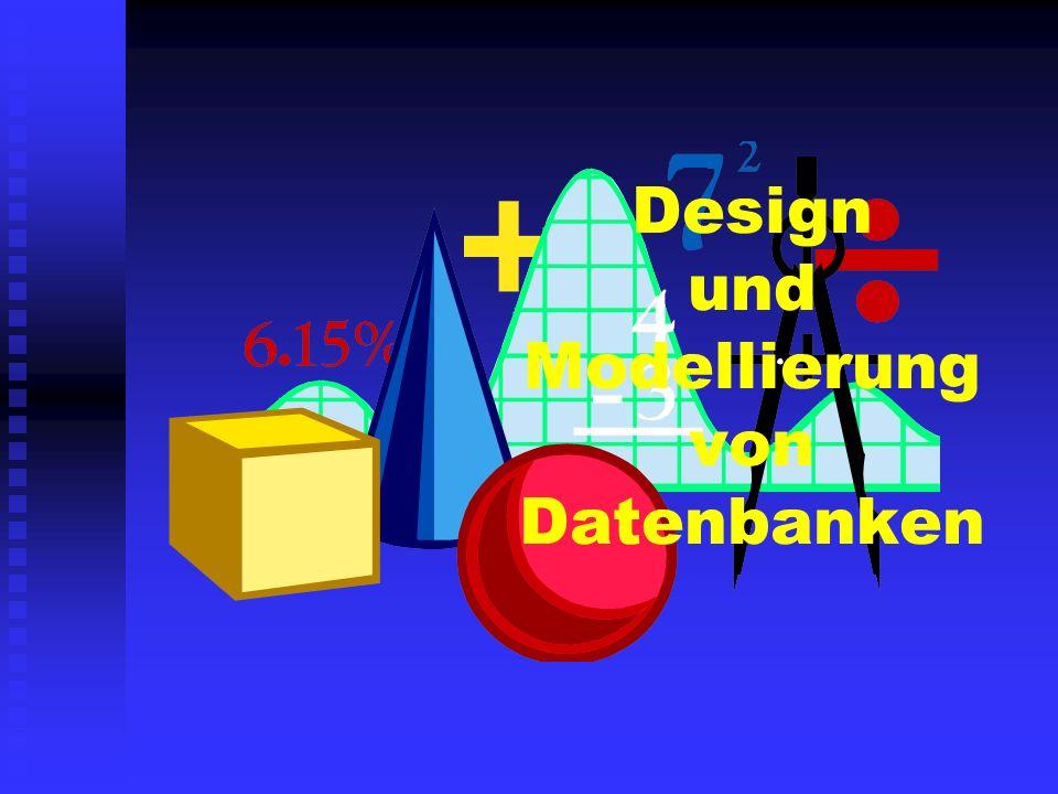 Design und Modellierung von Datenbanken